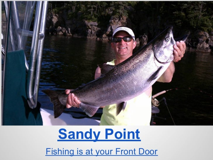 Sandy PointFishing is at your Front Door
