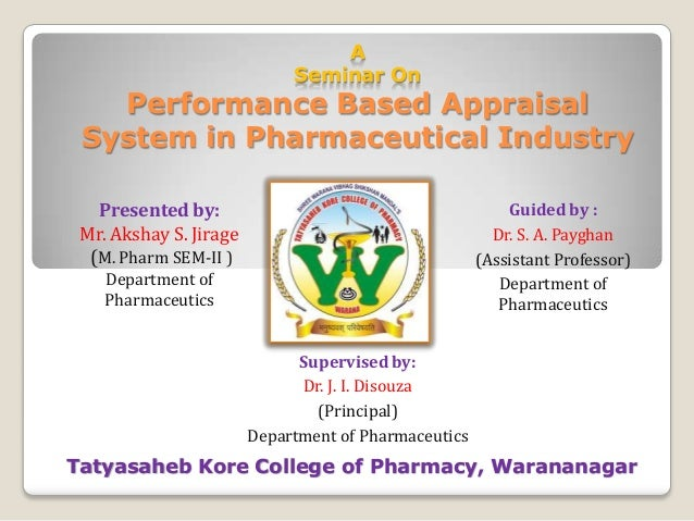 A                             Seminar On   Performance Based Appraisal System in Pharmaceutical Industry   Presented by:  ...