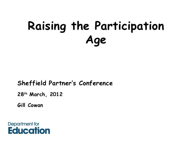 Raising the Participation              AgeSheffield Partner's Conference28th March, 2012Gill Cowan