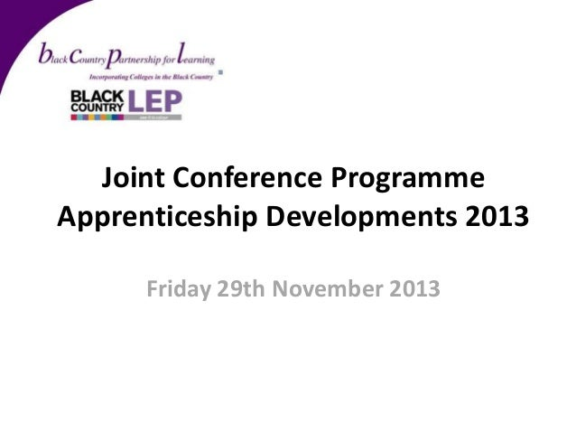 Joint Conference Programme Apprenticeship Developments 2013 Friday 29th November 2013