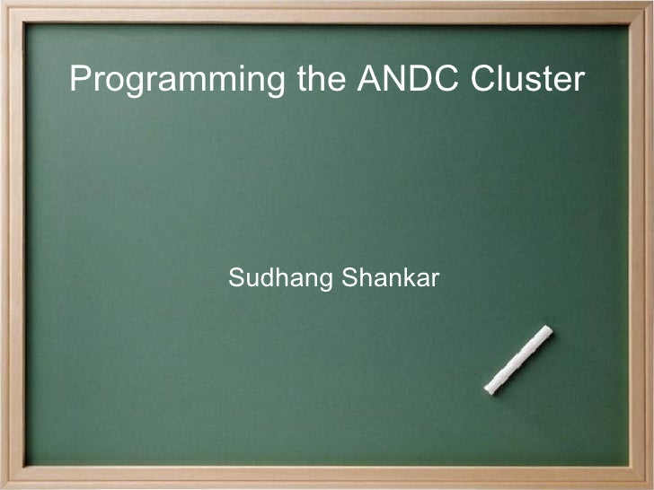 Parallel Programming on the ANDC cluster