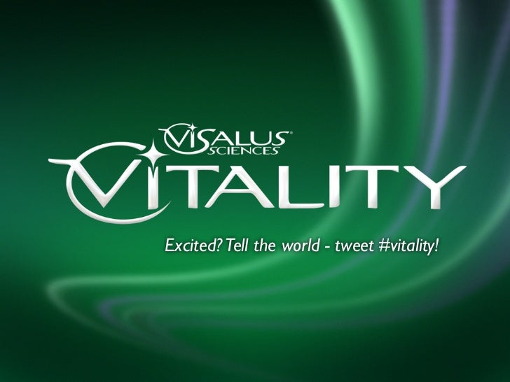 Excited? Tell the world - tweet #vitality!