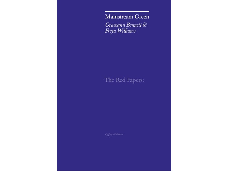 Mainstream GreenGraceann Bennett &Freya WilliamsThe Red Papers:Ogilvy & Mather