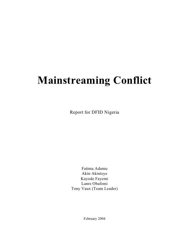 Mainstreaming Conflict      Report for DFID Nigeria           Fatima Adamu           Akin Akinteye          Kayode Fayemi ...