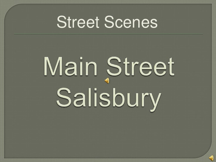 Street Scenes<br />Main StreetSalisbury <br />