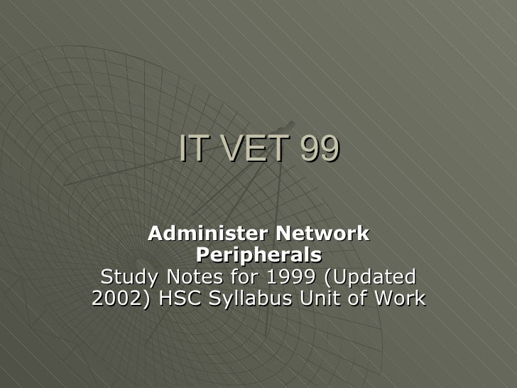 IT VET 99 Administer Network Peripherals Study Notes for 1999 (Updated 2002) HSC Syllabus Unit of Work
