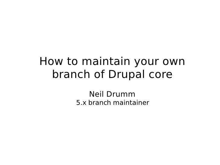 Maintaining your own branch of Drupal core