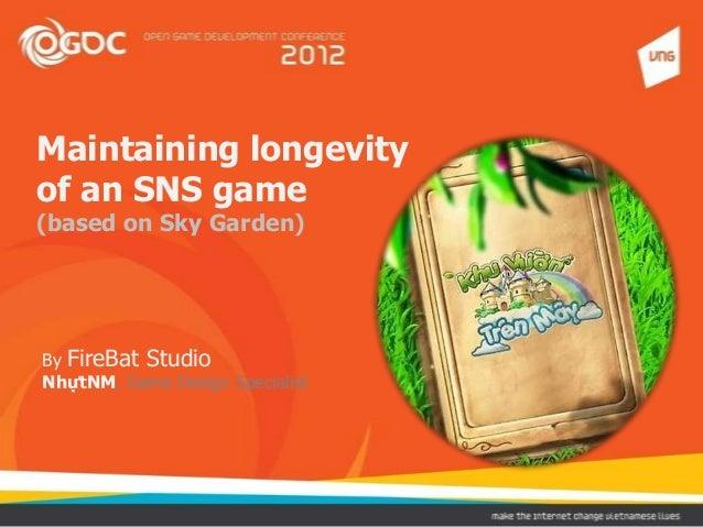 Maintaining longevity of sns game