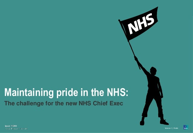 Maintaining pride in the NHS: The challenge for the new Chief Executive