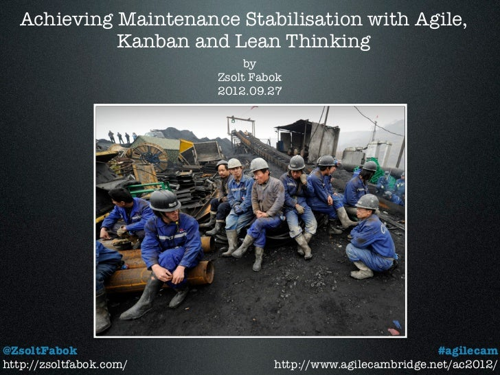 Achieving Maintenance Stabilisation with Agile,             Kanban and Lean Thinking                              by      ...