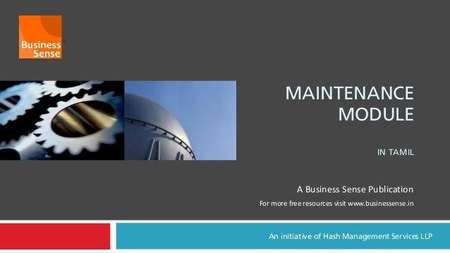 MAINTENANCEMODULEIN TAMILAn initiative of Hash Management Services LLPA Business Sense PublicationFor more free resources ...