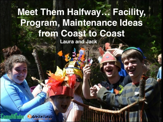 Meet Them Halfway… Facility, Program, Maintenance Ideas from Coast to Coast Laura and Jack