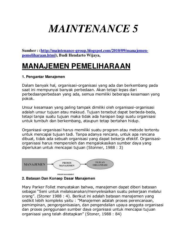 MAINTENANCE 5Sumber : (http://maintenance-group.blogspot.com/2010/09/manajemen-pemeliharaan.html), Budi Hendarto Wijaya,MA...