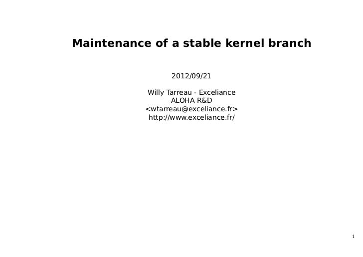 Maintenance of a stable kernel branch                  2012/09/21           Willy Tarreau - Exceliance                   A...