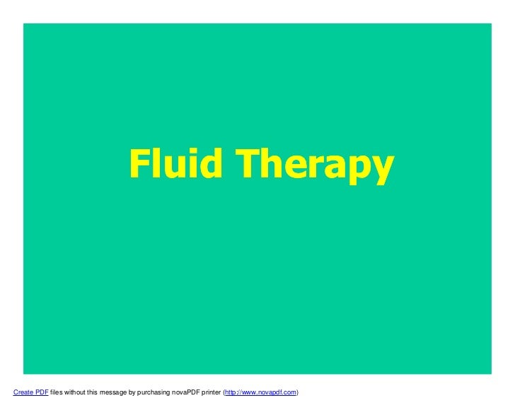 Fluid TherapyCreate PDF files without this message by purchasing novaPDF printer (http://www.novapdf.com)