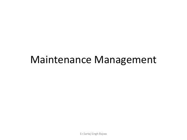 Maintenance Management Er.Sartaj Singh Bajwa