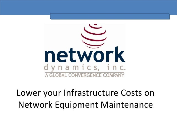 Lower your Infrastructure Costs on Network Equipment Maintenance