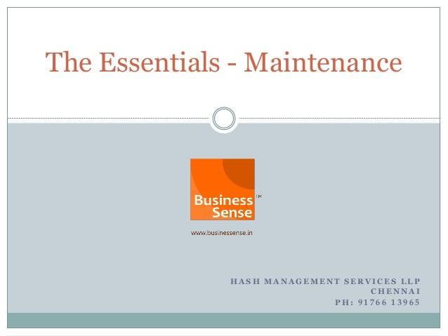 The Essentials - Maintenance              HASH MANAGEMENT SERVICES LLP                                  CHENNAI           ...