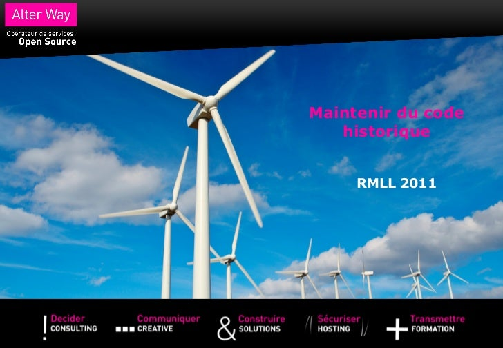 Maintenir du code   historique     RMLL 2011