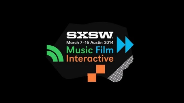 SXSW Interactive 2014 overview, digital trends and tech innovations.