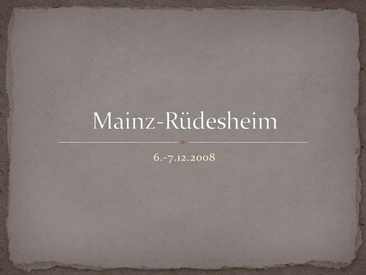 6.-7.12.2008<br />Mainz-Rüdesheim<br />
