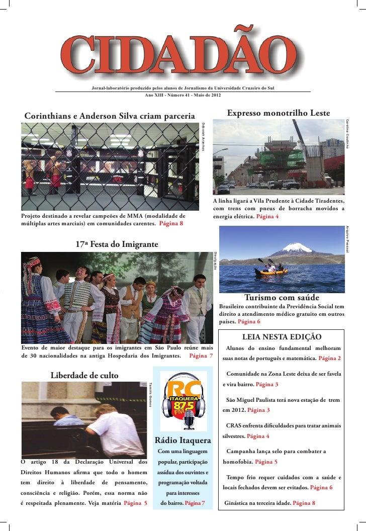 Jornal-laboratório produzido pelos alunos de Jornalismo da Universidade Cruzeiro do Sul                                   ...