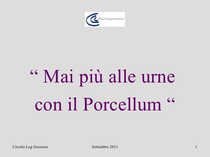 """<ul><li>""""  Mai più alle urne  </li></ul><ul><li>con il Porcellum """" </li></ul>"""