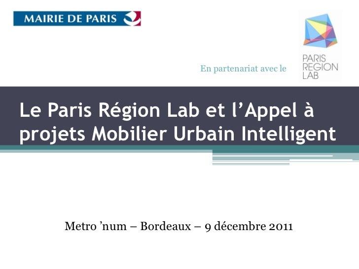 En partenariat avec leLe Paris Région Lab et l'Appel àprojets Mobilier Urbain Intelligent    Metro 'num – Bordeaux – 9 déc...