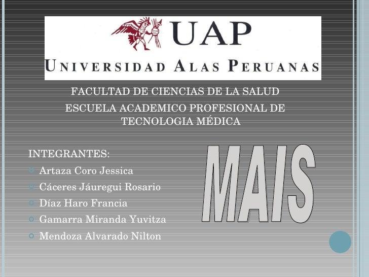 <ul><li>FACULTAD DE CIENCIAS DE LA SALUD </li></ul><ul><li>ESCUELA ACADEMICO PROFESIONAL DE TECNOLOGIA MÉDICA </li></ul><u...