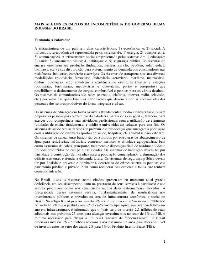 MAIS ALGUNS EXEMPLOS DA INCOMPETÊNCIA DO GOVERNO DILMA ROUSSEF DO BRASIL Fernando Alcoforado* A infraestrutura de um país ...