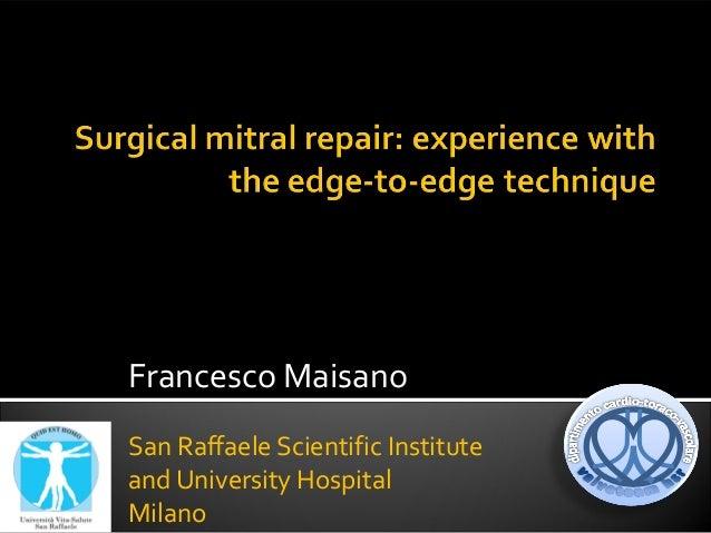 Francesco Maisano San Raffaele Scientific Institute and University Hospital Milano