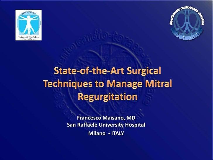 Francesco Maisano, MD San Raffaele University Hospital         Milano - ITALY