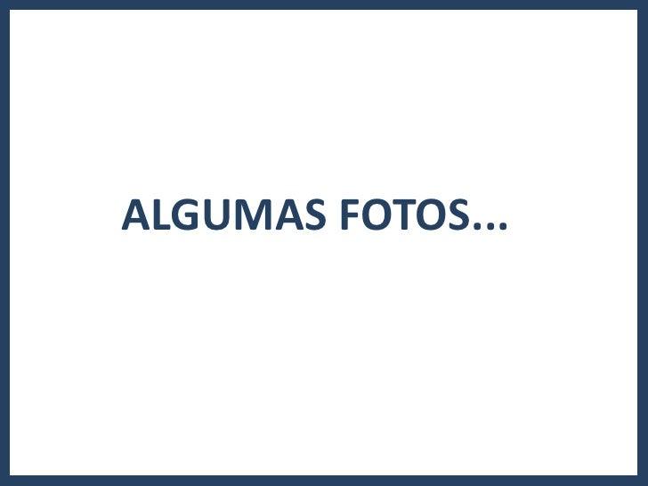ALGUMAS FOTOS...<br />