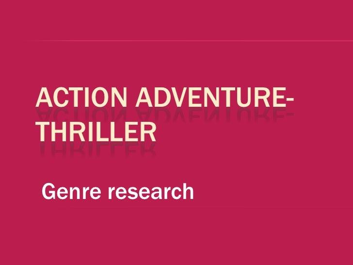 Genre Research: Action Adventure Thriller