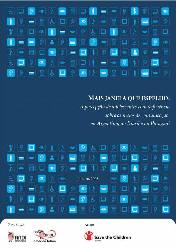 MAIS JANELA QUE ESPELHO: A percepção de adolescentes com deficiência               sobre os meios de comunicação       na ...