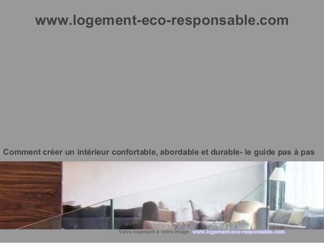www.logement-eco-responsable.com  Comment créer un intérieur confortable, abordable et durable- le guide pas à pas  Votre ...