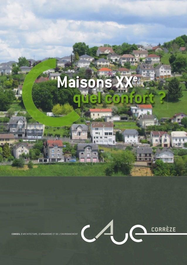 Maisons XXe quel confort ? Le caractère et la qualité de l'architecture ou de l'aménagement intérieur expriment des valeur...