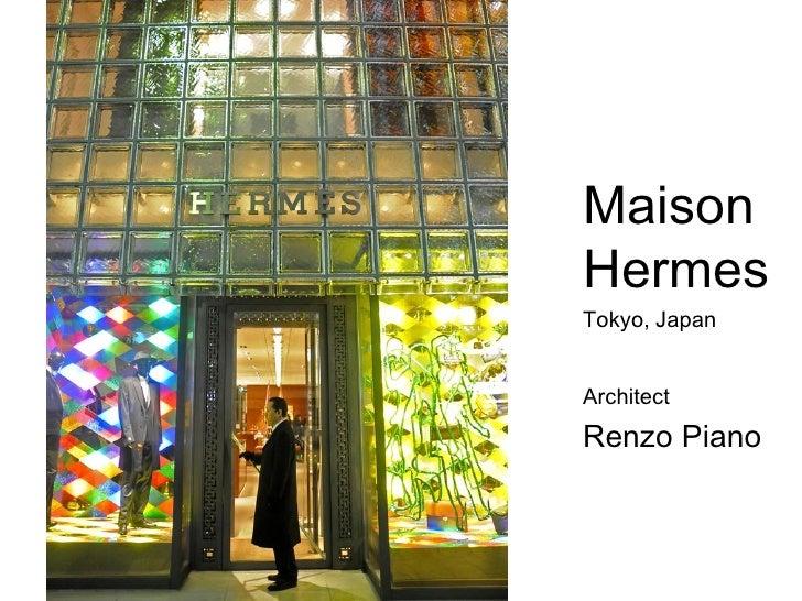 MaisonHermesTokyo, JapanArchitectRenzo Piano