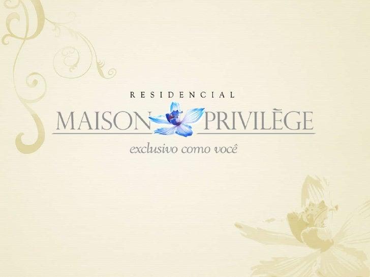 Maison privilège