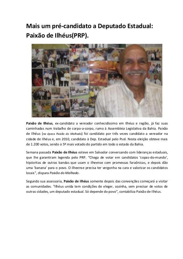 Mais um pré-candidato a Deputado Estadual: Paixão de Ilhéus(PRP). Paixão de Ilhéus, ex-candidato a vereador conhecidíssimo...