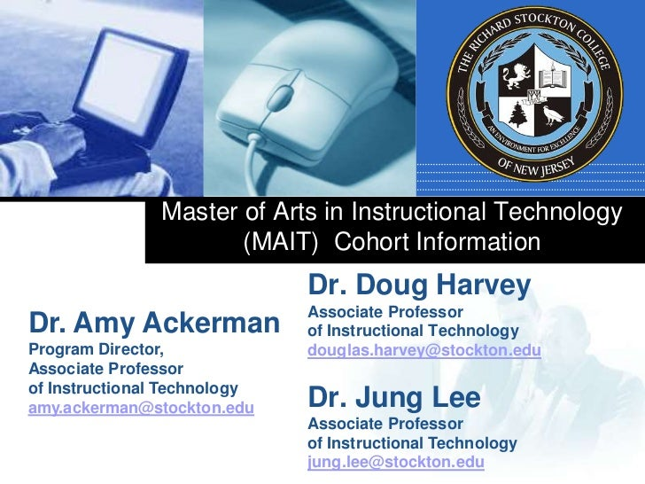 Master of Arts in Instructional Technology                      (MAIT) Cohort Information                              Dr....