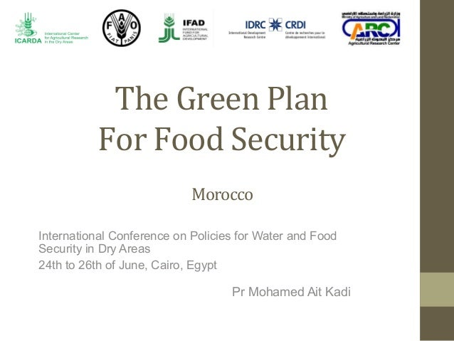 The Green Plan For Food Security International Conference on Policies for Water and FoodSecurity in Dry Areas2...