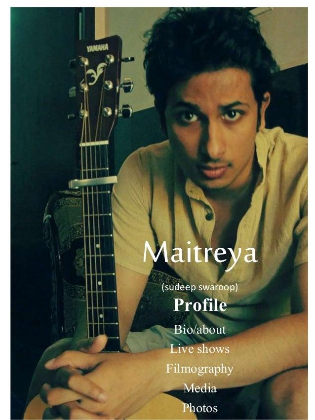Maitreya (sudeep swaroop) Profile Bio/about Live shows Filmography Media Photos