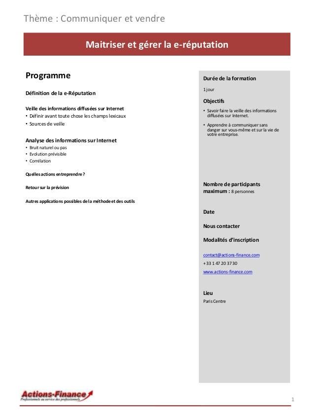 Thème : Communiquer et vendre Maitriser et gérer la e-réputation Programme Définition de la e-Réputation  Durée de la form...
