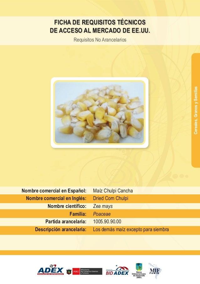 Maíz Chulpi Cancha Dried Corn Chulpi Zea mays Poaceae 1005.90.90.00 Los demás maíz excepto para siembra Nombre comercial e...
