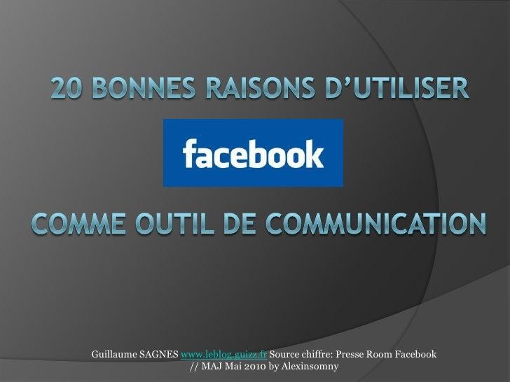 20 bonnes raisons d'utiliser comme outil de communication<br />Guillaume SAGNES www.leblog.guizz.fr Source chiffre: Presse...