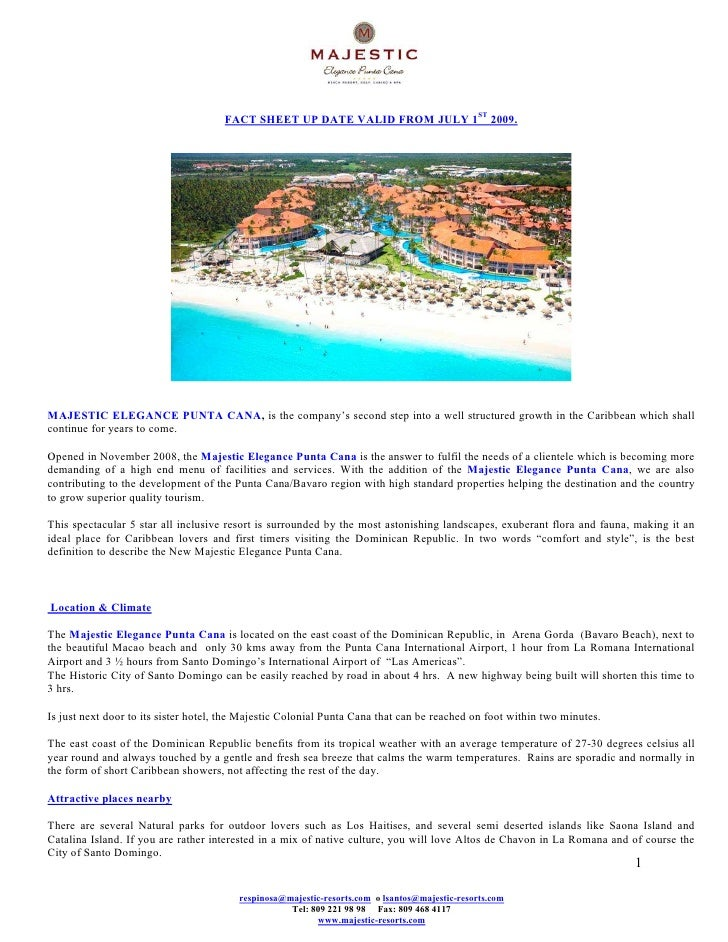 FACT SHEET UP DATE VALID FROM JULY 1ST 2009.     MAJESTIC ELEGANCE PUNTA CANA, is the company's second step into a well st...
