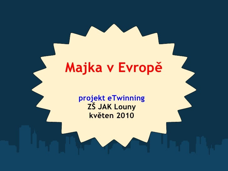 Majka v Evropě projekt eTwinning ZŠ JAK Louny květen 2010