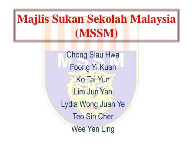 Majlis Sukan Sekolah Malaysia           (MSSM)          Chong Siau Hwa           Foong Yi Kuan             Ko Tai Yun     ...
