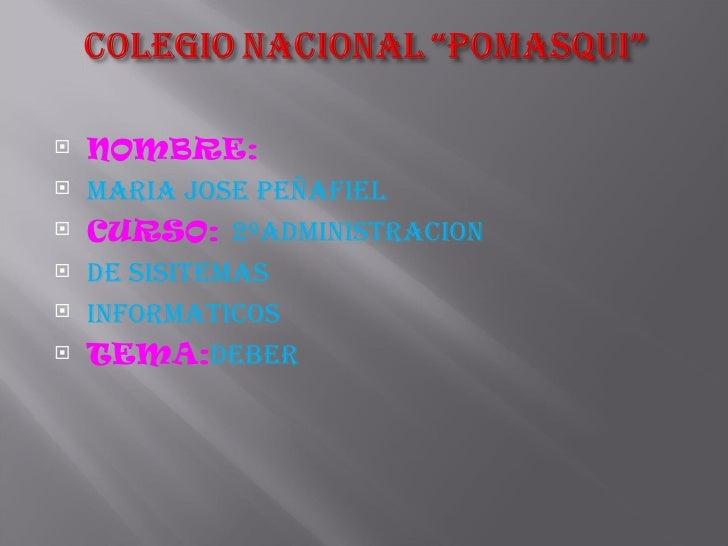 <ul><li>NOMBRE:  </li></ul><ul><li>Maria jose peñafiel </li></ul><ul><li>CURSO:  2ºADMINISTRACION  </li></ul><ul><li>DE SI...